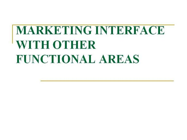 marketing management interface with other functional area Interface management is the essence of the project manager's role: to plan, coordinate, and control the work of others participating on a project team this article examines how project managers can.