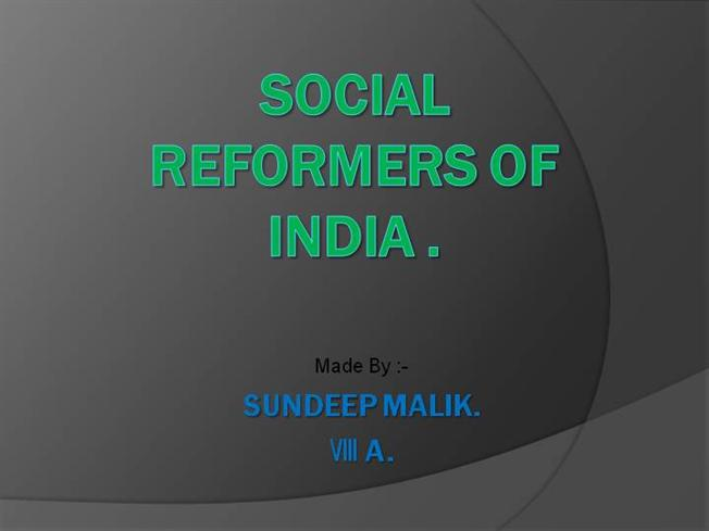 essay on social reformers of india List of famous social reformers with their biographies that include trivia, interesting facts, timeline and life history.