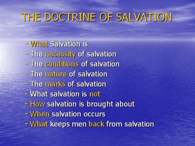 doctrine of salvation Please apply the same rules here, starting now: soteriology- the doctrines of salvation many people are experts in other distinguished.