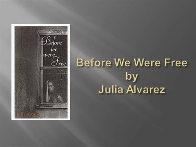 before we were free Find all available study guides and summaries for before we were free by julia alvarez if there is a sparknotes, shmoop, or cliff notes guide, we.