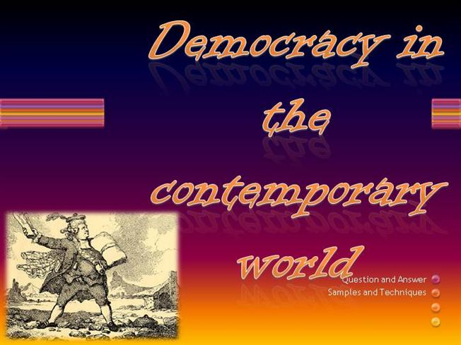 democracy in the contemplary world Democracy in the contemporary world 1 topics to be discussed :- development of democracy salvador allende democracy in chile pinochet's rule restoration of democracy story of michelle bachelet democracy in poland jaruzelski the two features of democracy changing maps of democracy.