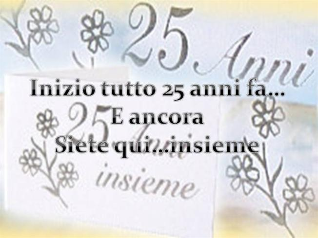 Anniversario 25 anni authorstream for Frasi per 25 anni di matrimonio religiose