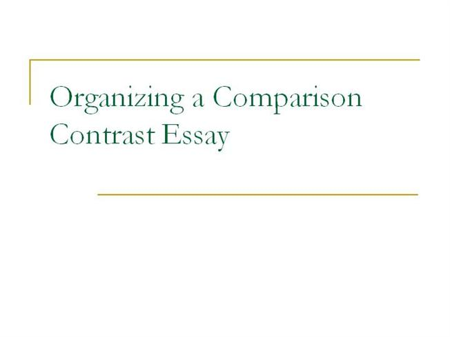 organizing a compare and contrast essay How to write a compare and contrast essay the purpose of a compare and contrast essay is to analyze the differences and/or the similarities of two distinct subjects.