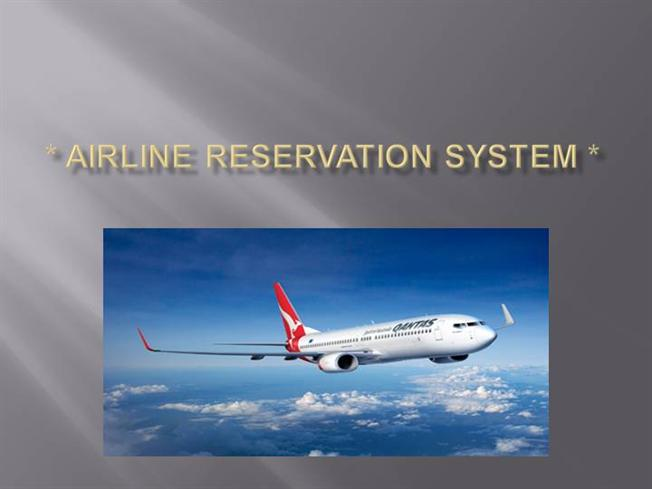 airline reservation project Develop an airline reservation system project, so that user can enter their query to search for flight and reserve their flight ticket.