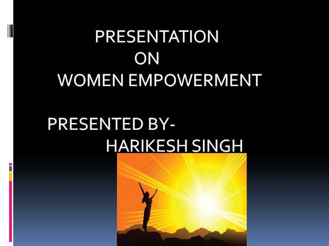 paper presentation on women empowerment and Women empowerment - authorstream presentation  women upliftment  and empowerment in india first received national and.