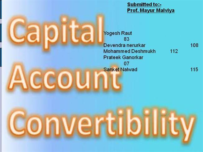 the debate on capital account convertibility The debate on restraining capital movements and evaluates them according   the imf (1998) has defined capital account convertibility as the.