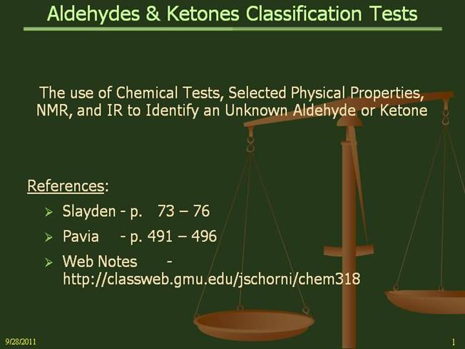 identification of unknown ketone Experiment: identification of unknowns include the unknown identification on your report along with the compound name for your ketones, aldehydes, and.
