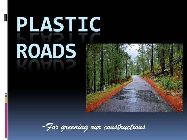 plastic roads A simplistic view of using waste plastics in laying of roads construction and few examples where it is already used in india and also the strength parameters w.