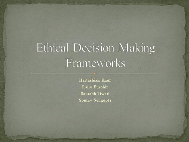 Ethical Decision Making Frameworks