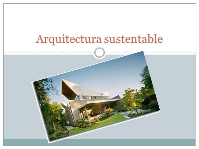 Arquitectura sustentable authorstream for Arquitectura sustentable pdf