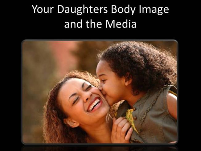 body image and the media The media bombard girls with images of super-thin models learn how parents can be the most powerful force to help foster a healthy self-image for their daughters.