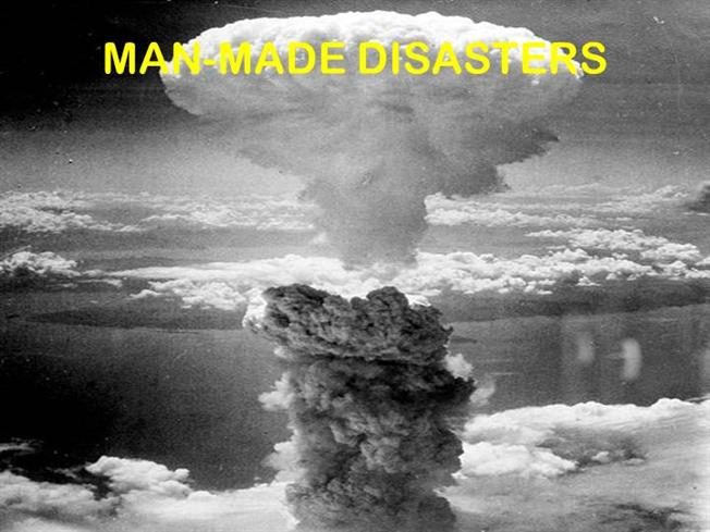 essay on man made disasters Both natural and man-made disasters are considered as events that can cause a  large amount of losses and correlated with a small probability it is rational for.