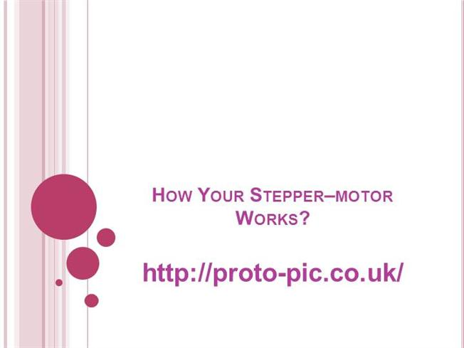 Proto pic how your stepper motor works authorstream for How does a stepper motor work