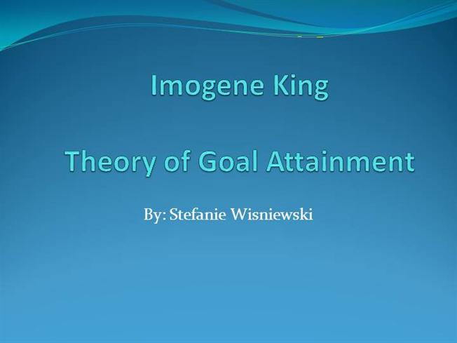 imogene kings theory Utilization of kingÕs interacting systems framework and theory of goal attainment with new multidisciplinary model: clinical pathway research paper.
