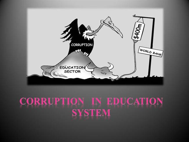 corruption in education Daniel, j (2016) combatting corruption and enhancing integrity: a  contemporary challenge for the quality and integrity of higher education:.