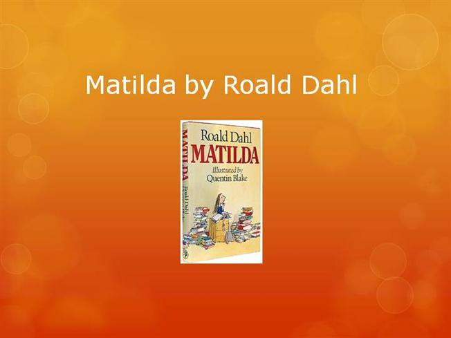 fantasy and magic in matilda by roald dahl Matilda is an extraordinarily gifted four-year-old whose parentsa crass, dishonest used-car dealer and a self-centered, blowsy bingo addictregard her as ``nothing more than a scab'' life with her bea.