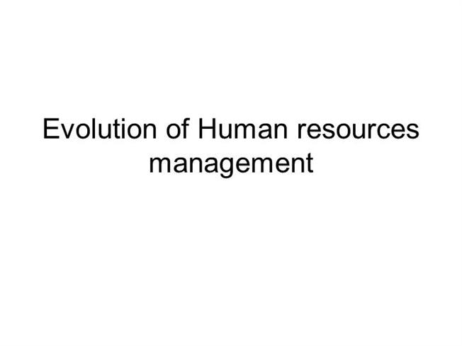 evolution of personnel towards hrm The evolution of hrm  personnel or hr professionals just kept on doing  take the debate about whether the adoption of hrm has tilted power towards.