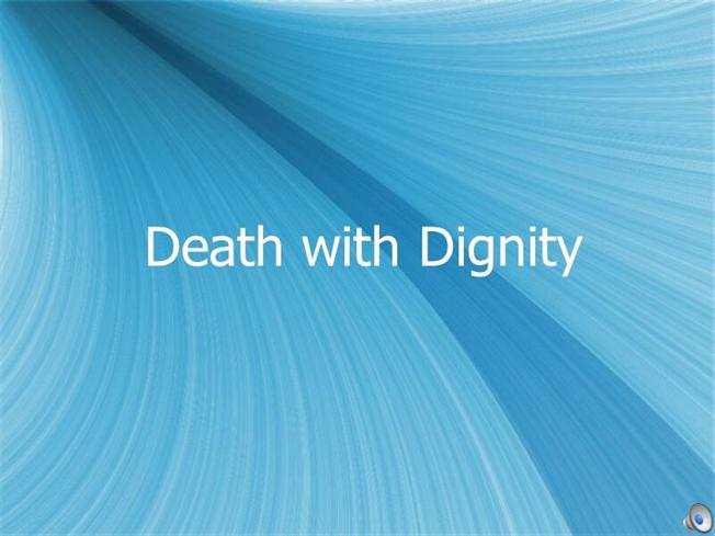 essays death dignity act On the contrary, the death with dignity act can be viewed as a right that the terminally ill should possess in order to end their misery, and die with dignity in how to die in oregon, director peter richardson effectively uses pathos, ethos, and logos to persuasively convince the viewer that the death with dignity act should be enacted.