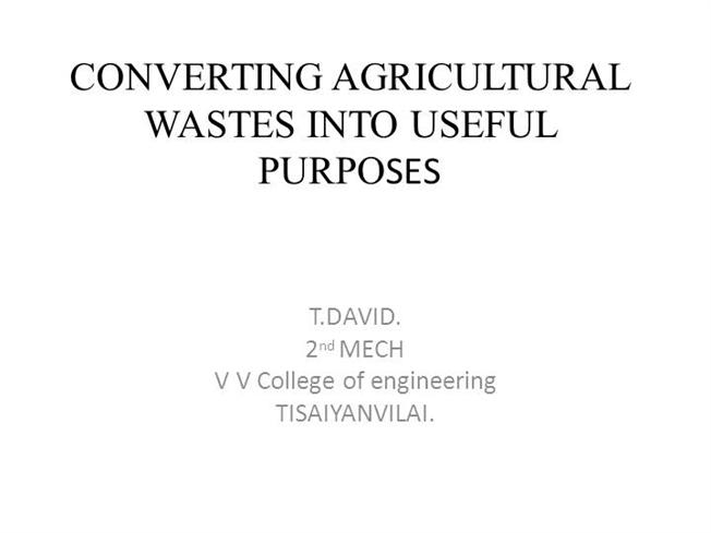 converting agricultural wastes for useful purpose Agricultural versus industrial waste for challenges of converting waste into energy regardless of the source of the feedstock whether agricultural or.