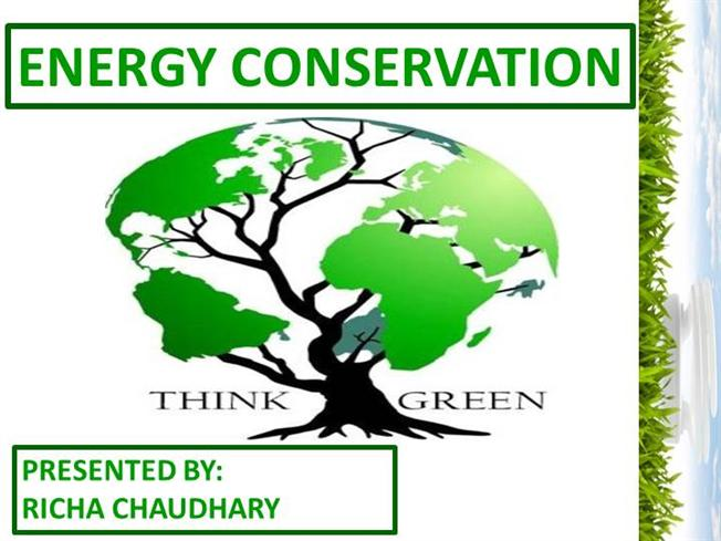 essay conserve energy natural resources Save energy slogan conserve energy to preserve natural resources be polite but don't forget to turn off the light conserve energy to preserve future save energy, save earth save energy reduce the level of global warming turn off the light for future delight there is no excuse for energy misuse save energy, save assets of future.