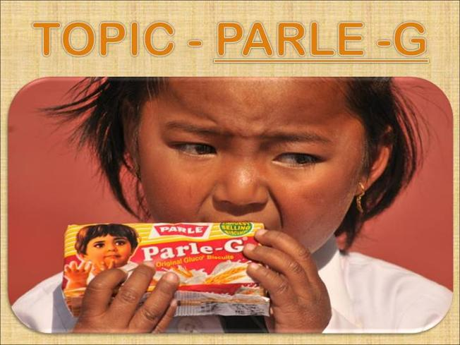 introduction of parle g I have done my intren under supervision of parle family.