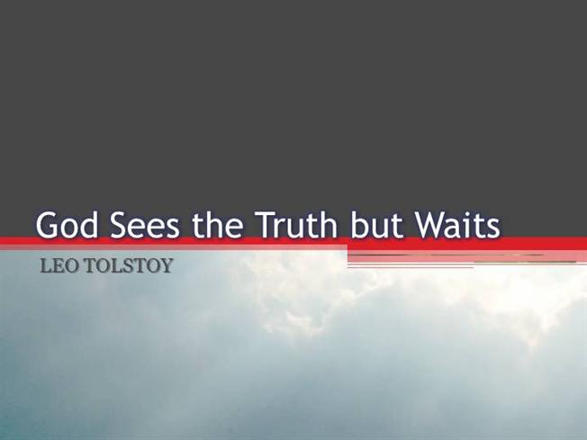 god sees the truth but wait Written by leo tolstoy, narrated by deaver brown download the app and start listening to god sees the truth, but waits today - free with a 30 day trial keep your audiobook forever, even if you cancel.