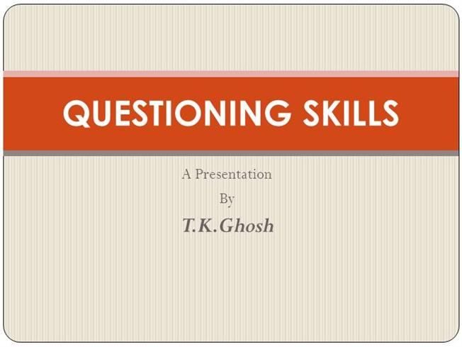 questioning techniques Teachers ask an average of 400 questions a day, or 70,000 a year, according to the guardian while many of these questions are generated on the fly, asking effective questions by using.