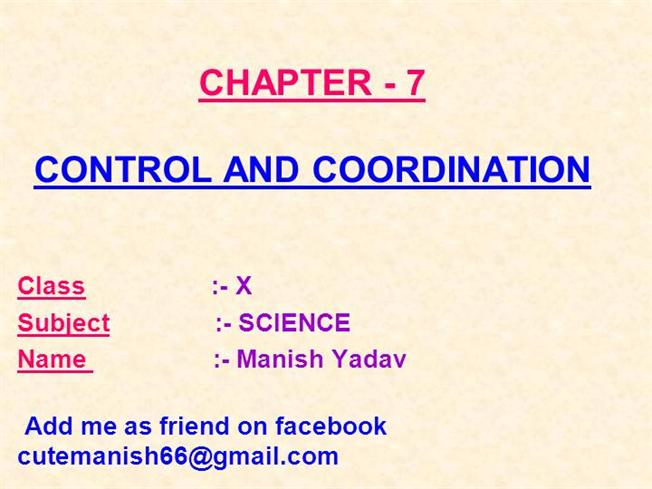 control and co ordination The conditions inside our body must be carefully controlled if the body is to function effectively the conditions are controlled in two ways with chemical and nervous responses nerve cells are .