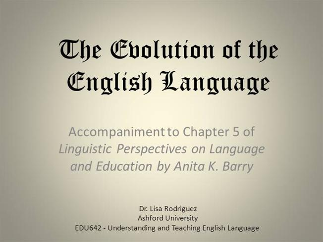 an examination of the evolution of english language Ap english language and composition course description, effective fall 2014 sample ap english language and composition exam questions the following multiple-choice and free-response exam questions are typical of those.