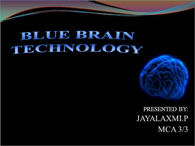 blue brain technology Computer but today it is possible due to the technology this blue brain system  is an attempt to reverse engineer the human brain and recreate.