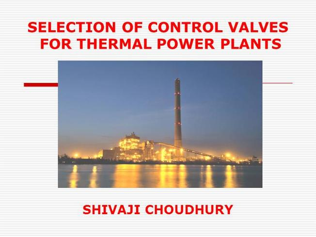 Selection Ofcontrol Valves For Thermal Power Plants