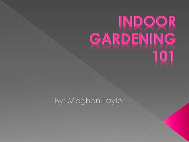 indoor gardening 101 authorstream