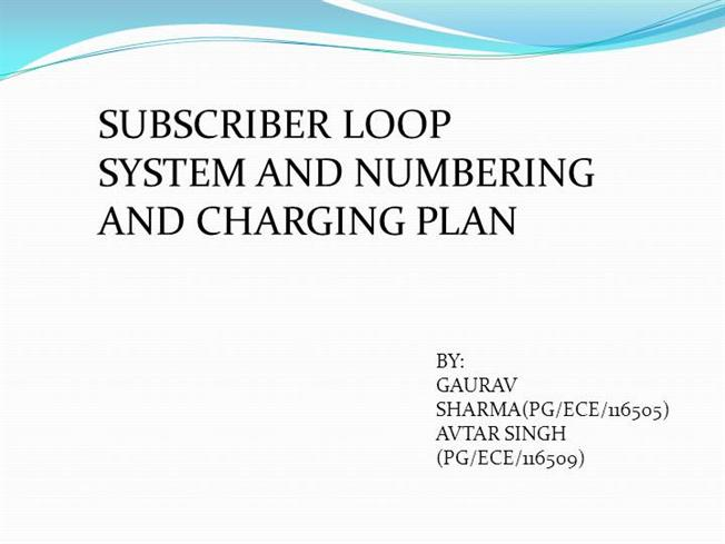 Subscriber Loop System And Numbering Charging Plan Gaurav  U0026 Avtar