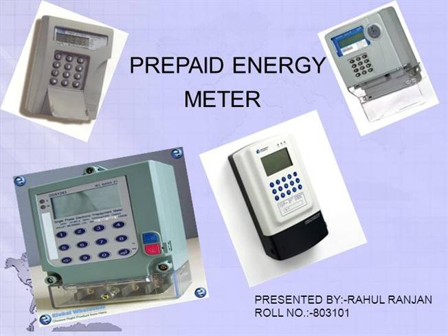 prepaid energy meter As per this system, when interfaced with static electronic energy meter works as an online prepaid energy meter the consumers and the suppliers can be benefited by.