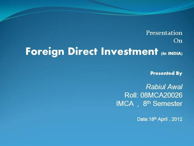 essay on foreign direct investment in india The multinational companies (mncs) and associated foreign direct investment (fdi) play an important role in international economy.