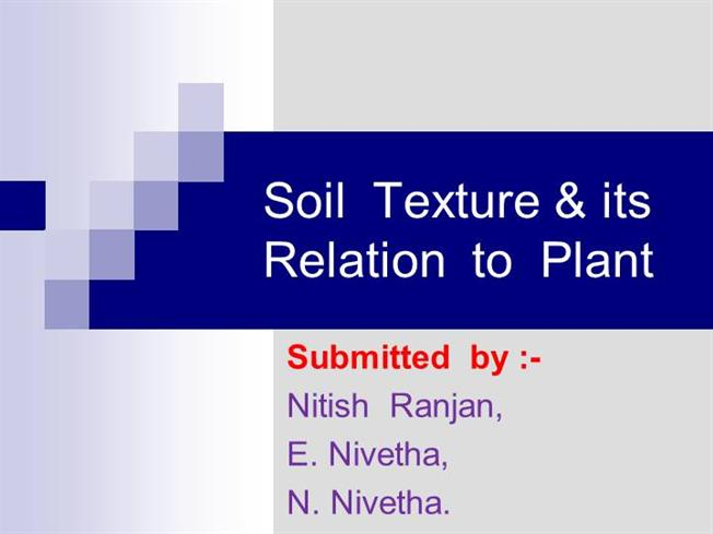 Soil texture its impact on plant growth authorstream for Soil uses and its importance