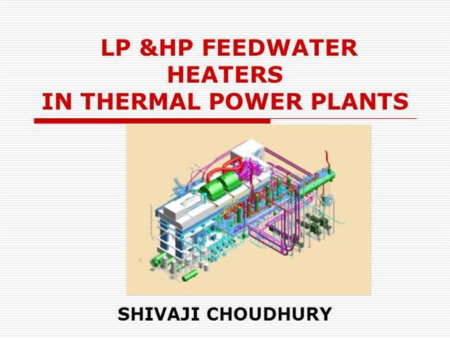 LP,HP FEEDWATER HEATERS in THERMAL POWER PLANTS |authorSTREAM