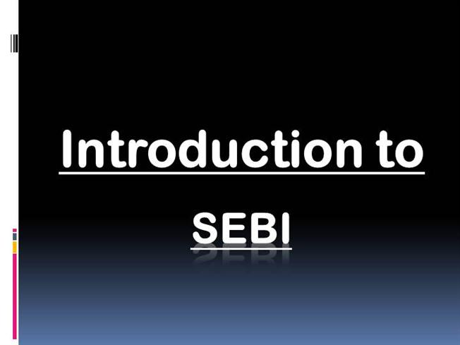 features of sebi Sebi takeover sebi explains the significant features of the takeover code submission of lo with sebi for a purpose of overseeing.