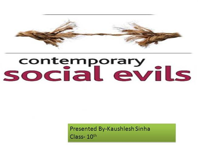"english essay social evils Essay on ""corruption:- a social evil"" complete essay for class 10, class 12 and graduation and other classes."