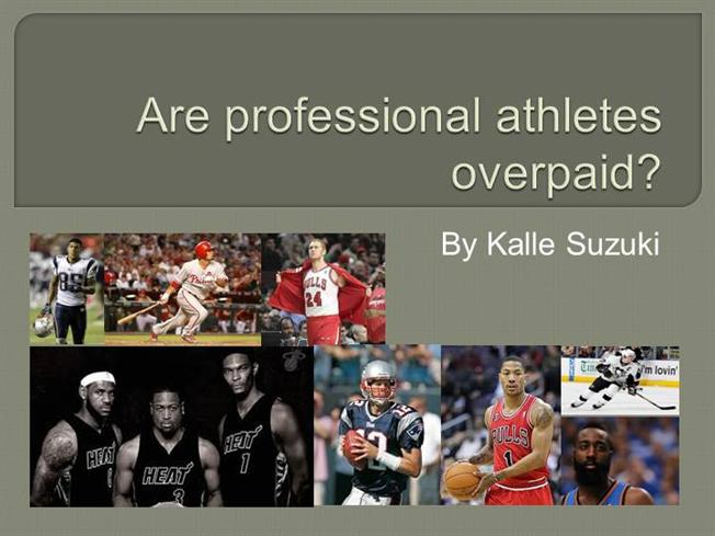 overpaid athletes research paper Do professional athletes get paid too much money introduction professional athletes are stimulating to watch, this is no doubt however, when it comes time to understand and recognize how much it is that they make to play the game, if it be baseball, football and basketball, our heads have to be swimming.