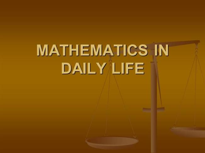 5 mathematical facts we use in our daily life authorstream for Uses of soil in daily life