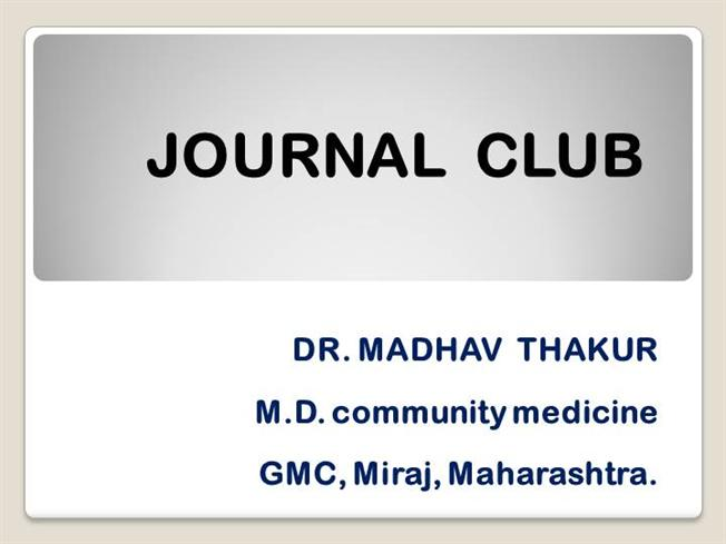 journal club ppt by dr madhav thakur authorstream With journal club powerpoint template