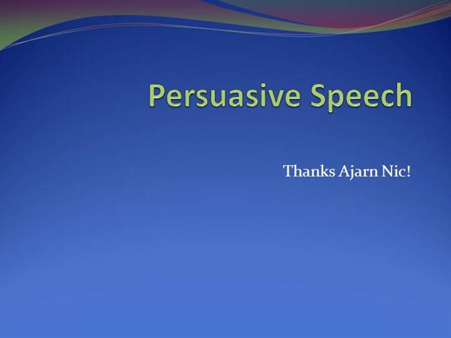 powerpoint presentation on persuasive essay Structure and organization are integral components of an effective persuasive essay no matter how intelligent the ideas, a paper lacking a strong introduction, well-organized body paragraphs and an insightful conclusion is not an effective paper.