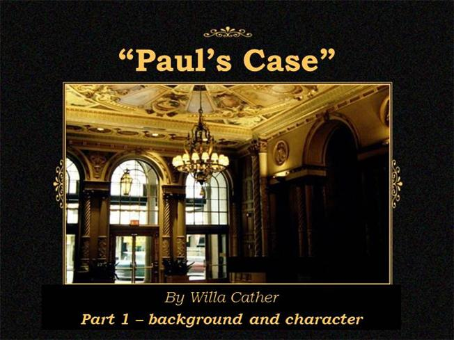 imagery used paul s case willa cather Themes are represented in all short stories in paul's case, cather shows the readers a case by willa cather, a boy by the name paul is the since of imagery.