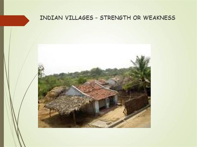 indian villages our strength or our weakness essays Disclaimer: this work has been submitted by a student this is not an example of the work written by our professional academic writers you can view samples of our professional work here any opinions, findings, conclusions or recommendations expressed in this material are those of the authors and do not necessarily reflect the views of uk essays.