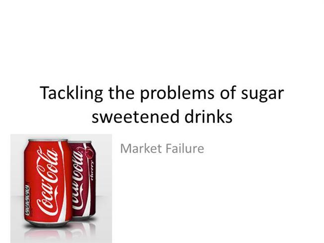 market failure of sugar sweatened beverages
