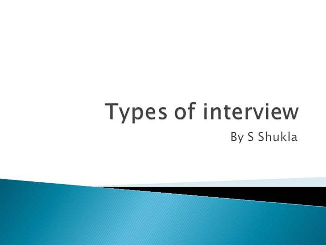 types of interview Interviewing is the gateway to an organization it is the singularly most relied on form of candidate assessment yet, ironically, there is quite a lot of academic and professional debate as to how effective interviews are at predicting the subsequent performance of candidates who are awarded the.