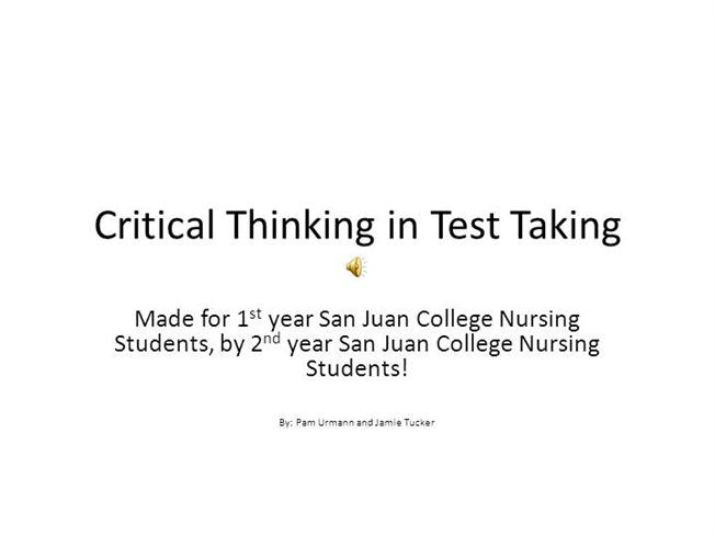 critical thinking assessment test nurses Critical thinking in nursing test taking2 jamie tucker loading unsubscribe from jamie tucker cancel unsubscribe working learning strategies for critical thinking in nursing - jean labauve - duration: 26:10 wsu spokane 5,786 views.