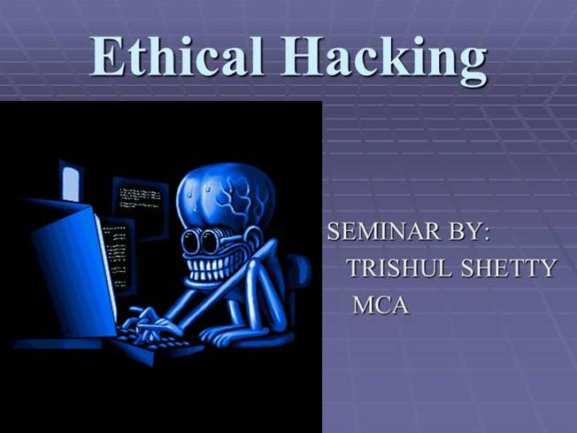 ethical hacking ppt Types of hacking ppt hacking & its the best hacking ppt 214 views top 10 ethical hacking coaching centers in puneppt - free download as powerpoint.