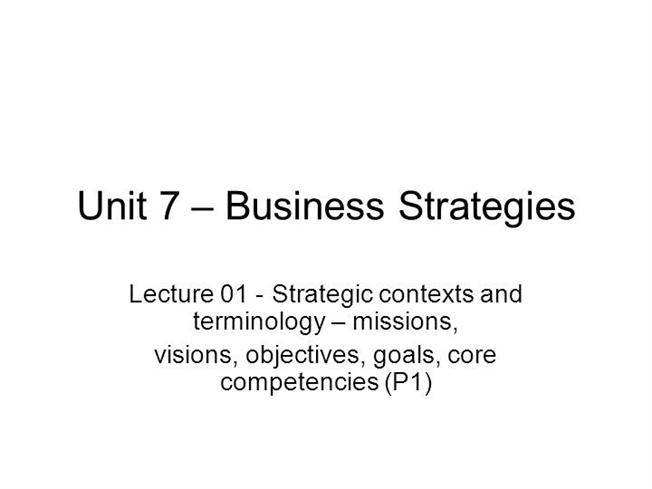 explain strategic contexts and terminology mission vision objectives goals and core competencies Strategic mission is a type of marketing approach which is based on the core philosophy of organization it is a long term plan on which the company operates to achieve its mission and vision objectives and goals.
